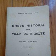 Libros antiguos: BREVE HISTORIA DE LA VILLA DE SABIOTE - GINES DE LA JARA TORRES NAVARRETE - ILUSTRADA POR EL AUTOR. Lote 151291248