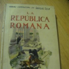 Libros antiguos: LA REPUBLICA ROMANA - VARGAS VILA . EDITORIAL SOPENA. Lote 136555466