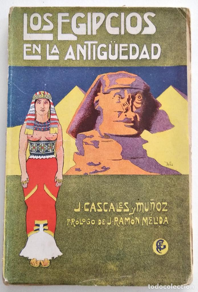 LOS EGIPCIOS EN LA ANTIGUEDAD - J. CASCALES Y MUÑOZ - F. GRANADA Y CIA. EDITORES - BARCELONA (Libros antiguos (hasta 1936), raros y curiosos - Historia Antigua)