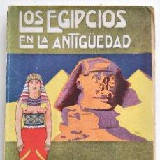 Libros antiguos: LOS EGIPCIOS EN LA ANTIGUEDAD - J. CASCALES Y MUÑOZ - F. GRANADA Y CIA. EDITORES - BARCELONA. Lote 136621294