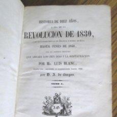 Libros antiguos: HISTORIAL DE AÑO O SEA DE LA REVOLUCIÓN DE 1830 Y DE SUS CONSECUENCIAS EN FRANCIA Y FUERA DE ELLA HA. Lote 137471130