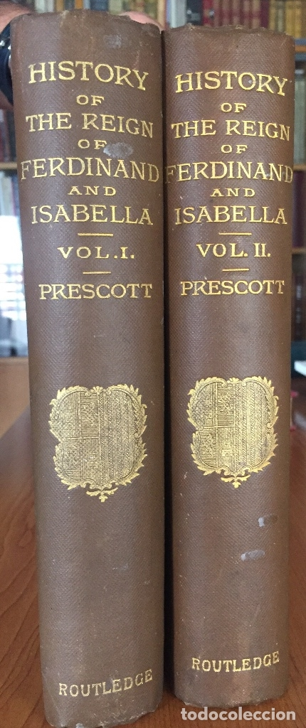 THE HISTORY OF THE REIGN OF FERDINAND AND ISABELA- REYES CATOLICOS- PRESCOTT- LONDON (Libros antiguos (hasta 1936), raros y curiosos - Historia Antigua)