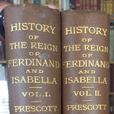 Libros antiguos - THE HISTORY OF THE REIGN OF FERDINAND AND ISABELA- REYES CATOLICOS- PRESCOTT- LONDON - 137499486