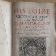 Libros antiguos: HISTOIRE GENEALOGIQUE DE LA MAISON DE MONTMORENCY ET DE LAVAL - 1624 - LIBRO ÚNICO. Lote 137897470