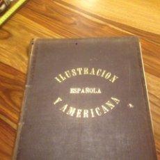 Libros antiguos: LIBRO DE LA ILUSTRACIÓN ESPAÑOLA Y AMERICANA. Lote 138214586