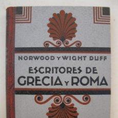 Libros antiguos: ESCRITORES DE GRECIA Y ROMA - G. NORWOOD Y J. WIGHT DUFF - GUSTAVO GILI, EDITOR - AÑO 1928.. Lote 138554026