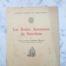 Libros antiguos: LAS REALES ATARAZANAS DE BARCELONA 1943. Lote 138919730
