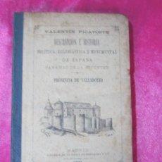 Libros antiguos: DESCRIPCION E HISTORIA POLITICA ECLESIASTICA Y MONUMENTAL VALENTIN PICATOSTE, 1891. Lote 139021846