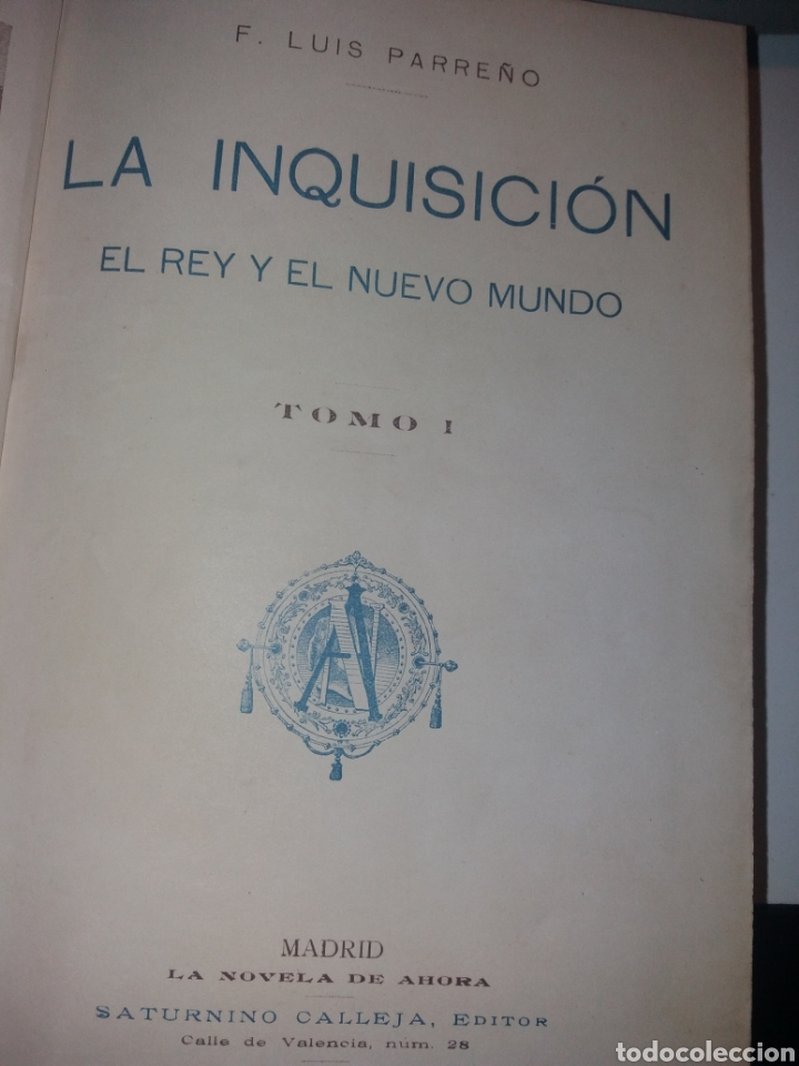 LA INQUISICIÓN. EL REY Y EL NUEVO MUNDO. 1876 TOMO I SATURNINO CALLEJA (Libros antiguos (hasta 1936), raros y curiosos - Historia Antigua)