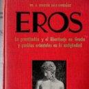 Libros antiguos: DÍAZ GONZÁLEZ : EROS - PROSTITUCIÓN Y LIBERTINAJE EN GRECIA Y PUEBLOS DE LA ANTIGÜEDAD (CLIO, 1935). Lote 139209930