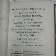 Libros antiguos: 1794. HISTORIA CRÍTICA DE ESPAÑA Y DE LA CULTURA ESPAÑOLA. TOMO XIII. ESPAÑA ÁRABE LIBRO II. Lote 124738423