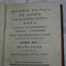Libros antiguos: 1794. HISTORIA CRÍTICA DE ESPAÑA Y DE LA CULTURA ESPAÑOLA. TOMO XIV. ESPAÑA ÁRABE LIBRO III. Lote 124740723