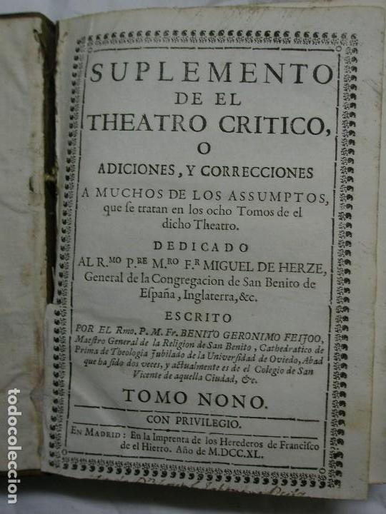 1740. SUPLEMENTO DE EL THEATRO CRÍTICO UNIVERSAL O ADICIONES Y CORRECCIONES....TOMO NONO (Libros antiguos (hasta 1936), raros y curiosos - Historia Antigua)