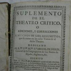 Libros antiguos: 1740. SUPLEMENTO DE EL THEATRO CRÍTICO UNIVERSAL O ADICIONES Y CORRECCIONES....TOMO NONO. Lote 124751491