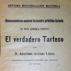 Libros antiguos: SÉPTIMA REIVINDICACIÓN HISTÓRICA: EL VERDADERO TARTESO, SEGÚN LA GEOLOGÍA Y LOS TESTIMONIOS.... Lote 139585502