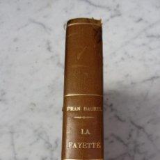 Libros antiguos: LA FAYETTE UN SOLDADO LIBERAL FIRMADO POR SU AUTOR FRAN DAUREL EJEMPLAR RARO. Lote 139722014