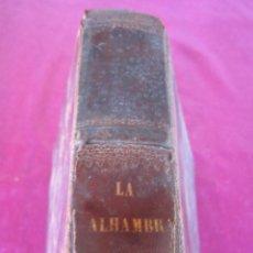 Libros antiguos: LA ALHAMBRA LEYENDAS ARABES LOS ALCAZARES DE ESPAÑA 1856 MANUEL FERNADEZ GONZALEZ.. Lote 139820154