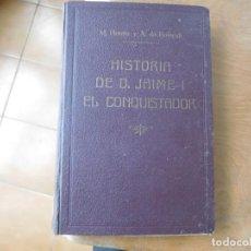 Libros antiguos: LIBRO HISTORIA DEL REY DE ARAGON D. JAIME I EL CONQUISTADOR. PRIMERA EDICIÓN VALENCIA 1848. Lote 140282018