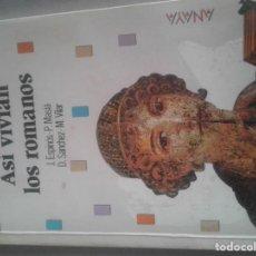 Libros antiguos: ASI VIVIAN LOS ROMANOS. Lote 140400478