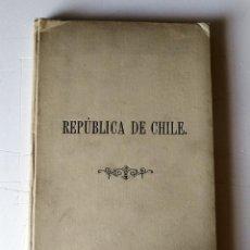 Libros antiguos: REPUBLICA DE CHILE. Lote 140410338