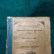 Libros antiguos: GLORIAS ESPAÑOLAS .- ROMANCERO MILITAR HISTORICO .- EMILIO MIRO 1853. Lote 140431013