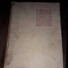 Libros antiguos: HISTORIA DE CARDONA - JOSÉ BALLARÓ CASAS Y JUAN SERRA VILARÓ - AÑO 1905. Lote 140907682