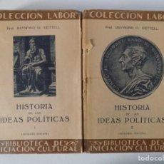 Libros antiguos: LIBRERIA GHOTICA. RAYMOND G. GETTELL. HISTORIA DE LAS IDEAS POLITICAS. LABOR 1937.2 TOMOS. ILUSTRADO. Lote 141912454