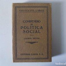 Libros antiguos: LIBRERIA GHOTICA. LUDWIG HEYDE. COMPENDIO DE POLITICA SOCIAL.EDITORIAL LABOR 1931. . Lote 141917762