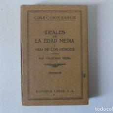 Libros antiguos: LIBRERIA GHOTICA. VALDEMAR VEDEL. IDEALES DE LA EDAD MEDIA. VIDA DE LOS HEROES.LABOR 1929. ILUSTRADO. Lote 141929254