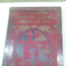 Libros antiguos: LIBRO HISTORIA DE LA GUERRA EUROPEA. Lote 145467542