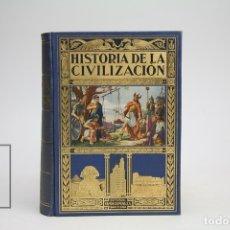 Libros antiguos: LIBRO ILUSTRADO - HISTORIA DE LA CIVILIZACIÓN / BIBLIOTECA HISPANIA - EDITORIAL RAMÓN SOPENA, 1935. Lote 142429912