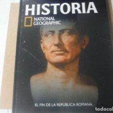 Libros antiguos: HISTORIA NATIONAL GEOGRAPHIC EL FIN DE LA REPUBLICA ROMANA Nº 12. Lote 171613134
