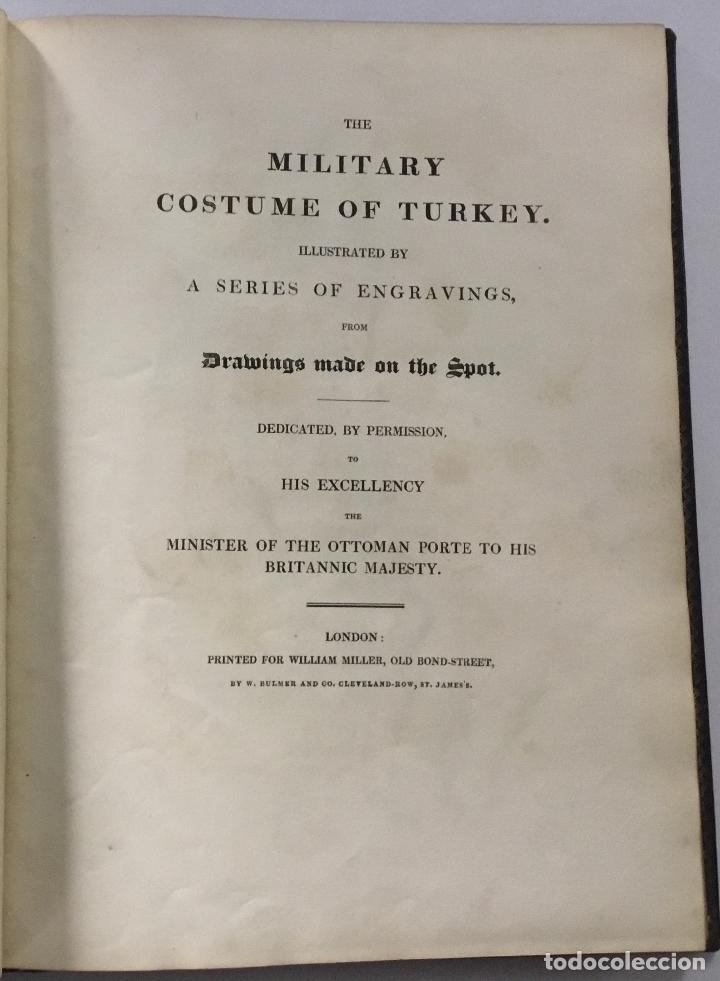 Libros antiguos: THE MILITARY COSTUME OF TURKEY. Illustrated by a series of engravings, from Drawings... London, 1818 - Foto 2 - 142425057