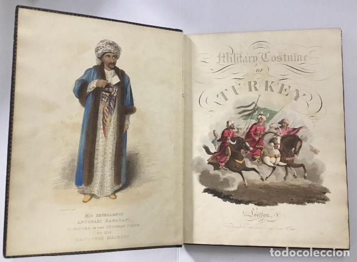 THE MILITARY COSTUME OF TURKEY. ILLUSTRATED BY A SERIES OF ENGRAVINGS, FROM DRAWINGS... LONDON, 1818 (Libros antiguos (hasta 1936), raros y curiosos - Historia Antigua)