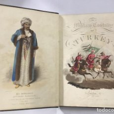 Libros antiguos: THE MILITARY COSTUME OF TURKEY. ILLUSTRATED BY A SERIES OF ENGRAVINGS, FROM DRAWINGS... LONDON, 1818. Lote 142425057