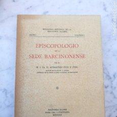 Libros antiguos: EPISCOPOLOGIO BARCINONENSE 1929 BARCELONA. Lote 142903514
