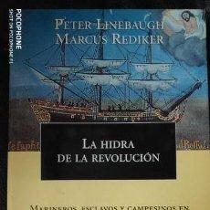 Libros antiguos: LA HIDRA DE LA REVOLUCION ( MARINEROS, ESCLAVOS Y CAMPESINOS EN LA HISTORIA OCULTA DEL ATLANTICO ). Lote 143423350