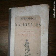 Libros antiguos: EPISODIOS NACIONALES TOMO 1 TRAFALGAR LA CORTE DE CARLOS IV B. PEREZ GALDÓS AÑO 1881. Lote 143551070