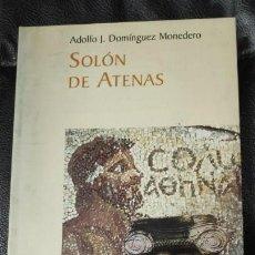 Libros antiguos: SOLÓN DE ATENAS ADOLFO.J.DOMINGUEZ MONEDERO *. Lote 143621434