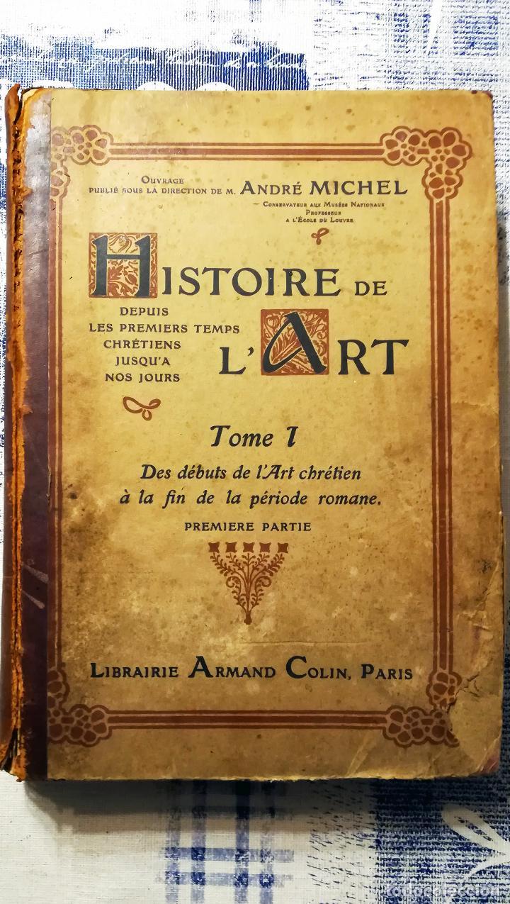 ANTIGUO LIBRO - HISTORIE DE L`ARTE - DE ANDRÈ MICHAEL - TOMO 1 LIBRAIRIE ARMAND COLIN-PARIS-AÑO 1902 (Libros antiguos (hasta 1936), raros y curiosos - Historia Antigua)