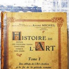 Libros antiguos: ANTIGUO LIBRO - HISTORIE DE L`ARTE - DE ANDRÈ MICHAEL - TOMO 1 LIBRAIRIE ARMAND COLIN-PARIS-AÑO 1902. Lote 143760266