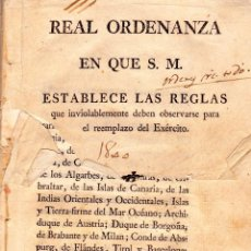 Libros antiguos: REAL ORDENANZA. S. M. ESTABLECE REGLAS QUE DEBEN OBSERVARSE PARA REEMPLAZO DEL EXÉRCITO. AÑO 1800. Lote 145098018