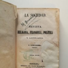 Libros antiguos: LA SOCIEDAD REVISTA RELIGIOSA POLÍTICA LITERÀRIA 1867 JAIME BALMES TOMO 1,. Lote 145406565