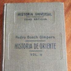 Libros antiguos: HISTORIA DE ORIENTE. VOL II. 1.928. PEDRO BOSCH GIMPERA. SUCESORES DE JUAN GILI S.A. Lote 146117838