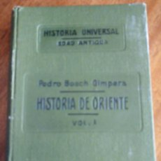 Libros antiguos: HISTORIA DE ORIENTE. VOL I. 1.927. PEDRO BOSCH GIMPERA.SUCESORES DE JUAN GILI S.A. Lote 146118990