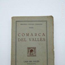 Libros antiguos: COMARCA DEL VALLÉS VOLUM 1 ANY 1930. Lote 146157974