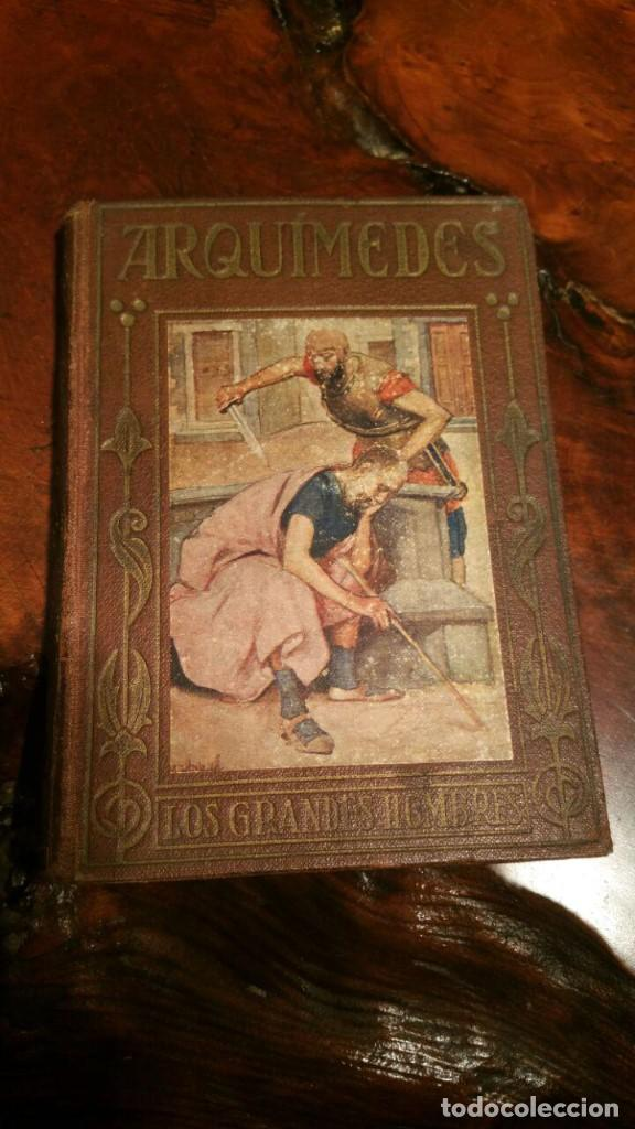 ARQUIMEDES, COLECCION LOS GRANDES HECHOS DE LOS GRANDES HOMBRES. 1930 EDITORIAL ARALUCE (Libros antiguos (hasta 1936), raros y curiosos - Historia Antigua)