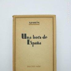 Libros antiguos: UNA HORA DE ESPAÑA DE AZORÍN. Lote 146357586