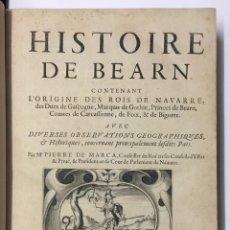 Libros antiguos: HISTOIRE DE BEARN, CONTENANT L'ORIGINE DES ROIS DE NAVARRE. MARCA, PIERRE DE. PARÍS, 1640.. Lote 146497178