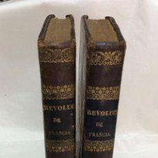 Libros antiguos: HISTORIA DE LA REVOLUCION DE FRANCIA - M.MIGNET-LIBREIRIA OLIVERES Y GAVARRO- 1838. Lote 146790970